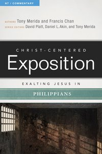 Exalting Jesus in Philippians (Christ Centered Exposition Commentary Series)