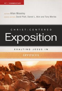 Exalting Jesus in Leviticus (Christ Centered Exposition Commentary Series)