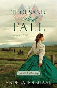 A Thousand Shall Fall (Shenandoah Valley Saga Series)