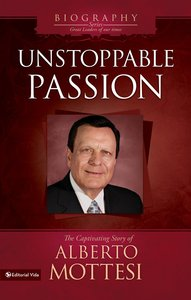 Unstoppable Passion (Great Leaders Of Our Time (Biography Series))