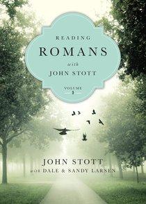 Reading Romans With John Stott, Vol. 1 (Reading The Bible With John Stott Series)
