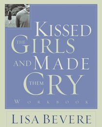 Kissed the Girls and Made Them Cry (Companion Workbook)