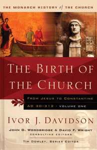 The Birth of the Church (#01 in Monarch History Of The Church Series)