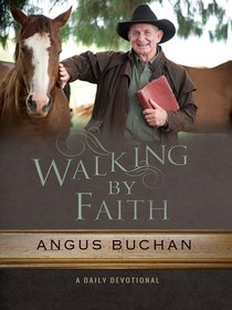 Walking By Faith: A Daily Devotionall
