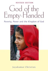 God of the Empty-Handed: Poverty, Power and the Kingdom of God