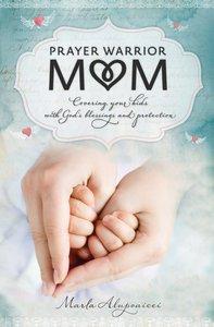 Prayer Warrior Mom