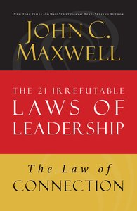 The Law of Connection (#10 in 21 Irrefutable Laws Of Leadership Lesson Series)