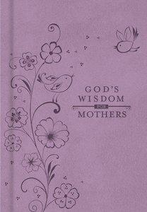 Gods Wisdom For Mothers