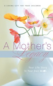 A Mothers Legacy (Journal)