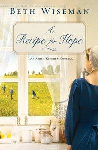 A Recipe For Hope (Amish Kitchen Novella Series)
