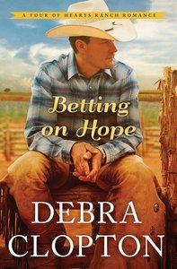 Betting on Hope (#01 in Four Of Hearts Ranch Romance Series)