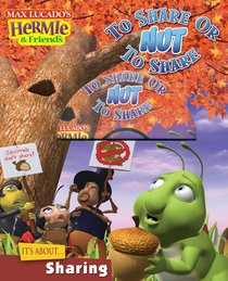 To Share Or Nut to Share (Hermie And Friends Series)