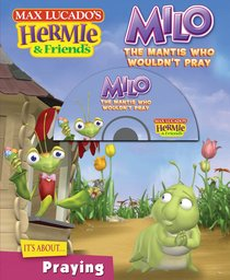 Milo, the Mantis Who Wouldnt Pray (#08 in Hermie And Friends Series)