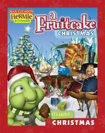 A Fruitcake Christmas (Hermie And Friends Series)