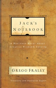 Jacks Notebook: A Business Novel About Creative Problem Solving
