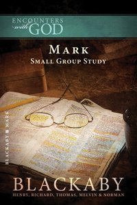 Mark (Blackaby Bible Basics Series)