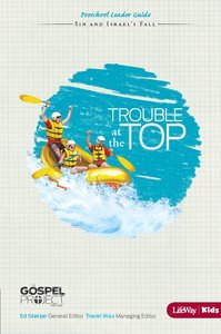 Gospel Project For Kids: The Trouble At the Top Preschool Leader Guide