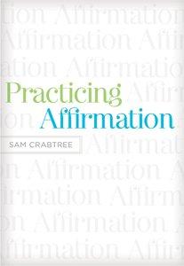 Practicing Affirmation