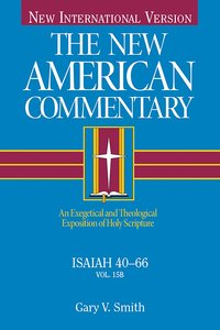 Isaiah 40-66 (#15B in New American Commentary Series)