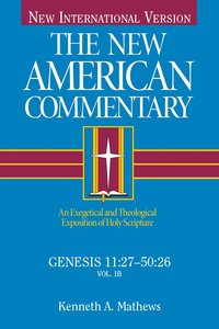 Genesis 11:27-50:26 (#02 in New American Commentary Series)