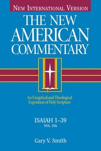 Isaiah 1-39 (#15A in New American Commentary Series)