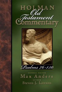 Psalms 76-150 (#12 in Holman Old Testament Commentary Series)