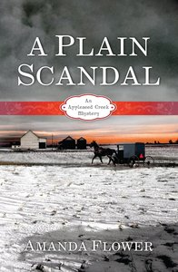 A Plain Scandal (#02 in Appleseed Creek Mystery Series)