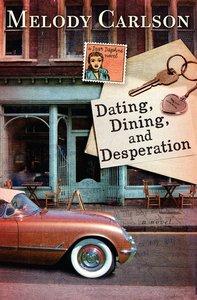Dating, Dining, and Desperation (Dear Daphne Novel Series)