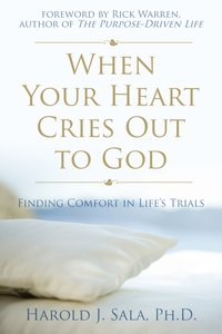 When Your Heart Cries Out to God