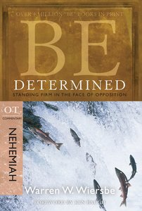 Be Determined (Nehemiah) (Be Series)