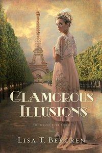 Glamorous Illusions (#01 in Grand Tour Series)