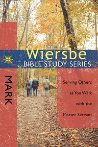 Mark (Wiersbe Bible Study Series)