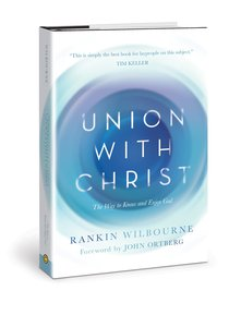 Union With Christ: The Transformational Power of the Cross