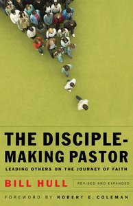 The Disciple-Making Pastor (& Expanded)