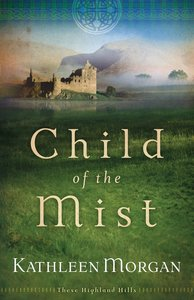 Child of the Mist (#01 in These Highland Hills Series)