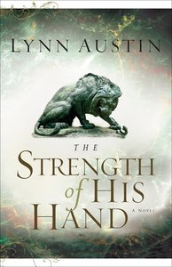 The Strength of His Hand (#03 in Chronicles Of The Kings Series)