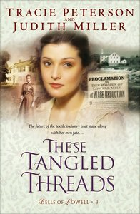 These Tangled Threads (#03 in Bells Of Lowell Series)