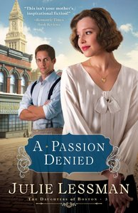A Passion Denied (#03 in The Daughters Of Boston Series)