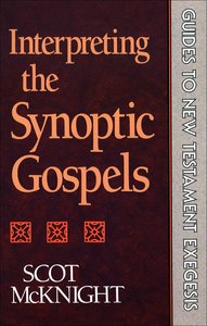 Interpreting the Synoptic Gospels (Guides To New Testament Exegesis Series)