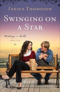 Swinging on a Star (#02 in Weddings By Bella Series)