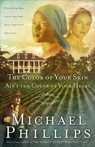 The Color of Your Skin Aint the Color of Your Heart (#03 in Shenandoah Sisters Series)
