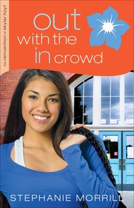 Out With the in Crowd (#02 in The Reinvention Of Skylar Hoyt Series)