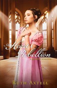 A Hearts Rebellion (#02 in London Encounters Series)