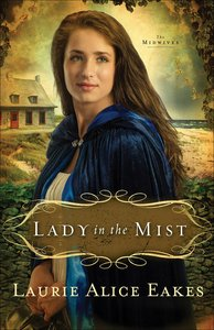 Lady in the Mist (#01 in Midwives Series)