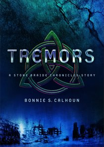 Tremors (Ebook Shorts) (#03 in Stone Braide Chronicles Series)