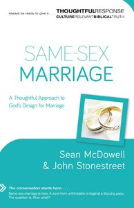 Same-Sex Marriage: A Thoughtful Approach to Gods Design For Marriage
