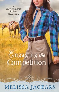 Engaging the Competition (Teaville Moral Society Series)