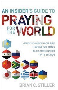 An Insiders Guide to Praying For the World