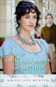 An Uncommon Courtship (#03 in Hawthorne House Series)