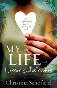 My Life and Lesser Catastrophes